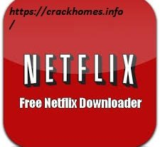 Free Netflix Downloader 5.0.12.530 Crack